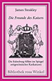 Die Freunde des Kaisers. Bibliothek rosa Winkel,  Band 37 (3935596375) by James Steakley