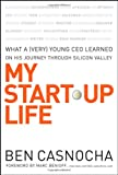 img - for My Start-Up Life: What a (Very) Young CEO Learned on His Journey Through Silicon Valley book / textbook / text book