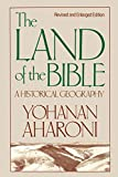 The Land of the Bible: A Historical Geography, Revised and Enlarged Edition