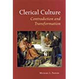 Clerical Culture: Contradiction and Transformation ~ Michael L. Papesh