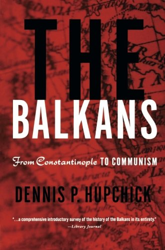 The Balkans: From Constantinople to Communism PDF