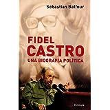 Fidel Castro: Una biografía política (Atalaya)