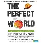The Perfect World | Priya Kumar
