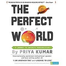 The Perfect World (       UNABRIDGED) by Priya Kumar Narrated by Ramneeka Lobo