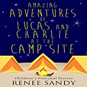Amazing Adventures of Lucas and Charlie at the Campsite | Renee Sandy
