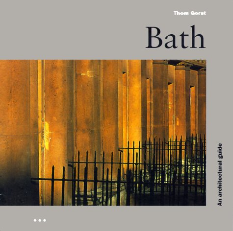 Bath: An Architectural Guide