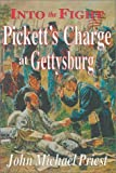 img - for Into the Fight: Pickett's Charge at Gettysburg book / textbook / text book