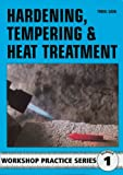 img - for Hardening, Tempering and Heat Treatment (Workshop Practice) [Paperback] [1984] (Author) George Gently book / textbook / text book