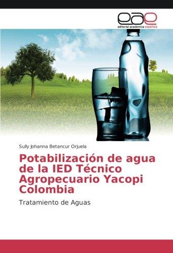 potabilizacion-de-agua-de-la-ied-tecnico-agropecuario-yacopi-colombia-tratamiento-de-aguas