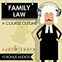Family Law AudioLearn: A Course Outline Audiobook by  AudioLearn Content Team Narrated by Terry Rose
