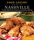 51MK5GmVRYL. SL160 : Food Lovers Guide to Nashville: The Best Restaurants, Markets & Local Culinary Offerings   Food and Travel