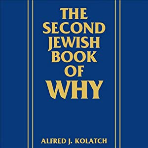 The Second Jewish Book of Why | [Alfred J. Kolatch]