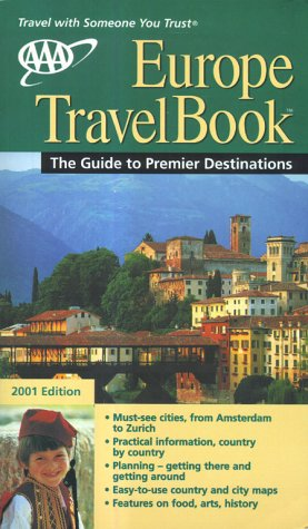 AAA 2001 Europe TravelBook: The Guide to Premier Destinations (Aaa Europe Travelbook), AAA