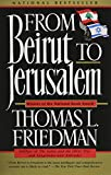 From Beirut to Jerusalem (0374158940) by Friedman, Thomas L.