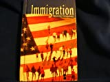 Immigration (Opposing Viewpoints)