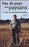 echange, troc Raymond Lacombe - Pas de pays sans paysans : La voix de Raymond Lacombe