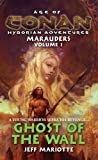Age of Conan: Ghost of the Wall: Ghost of the Wall (Age of Conan, Hyborian Adventures: Marauders)