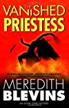 The Vanished Priestess 1st edition by Blevins, Meredith published by Forge Books Hardcover