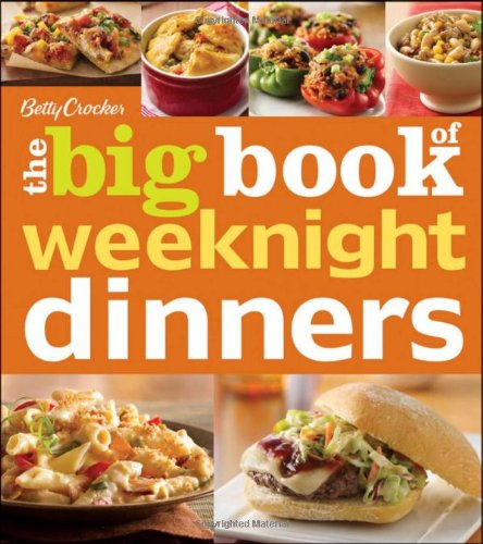 Betty Crocker The Big Book Of Weeknight Dinners (Betty Crocker Big Book)