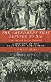 The Amendment that Refused to Die: Equality and Justice Deferred: The History of the Fourteenth Amendment (1568331703) by Howard Meyer