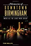 Memories of Downtown Birmingham:: Where All the Lights Were Bright