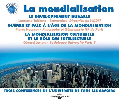 La Mondialisation : trois conférences de l'Université de Tous Les Savoirs : Le Développement durable
