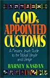 Gods Appointed Customs: A Messianic Jewish Guide to the Biblical Lifecycle and Lifestyle