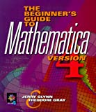 The Beginner's Guide to MATHEMATICA ®, Version 4