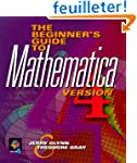 The Beginner's Guide to MATHEMATICA �...