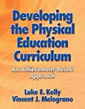 Developing the physical education curriculum :  an achievement-based approach /