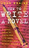 How To Write A Novel (0413315401) by John Braine