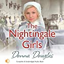 The Nightingale Girls (       UNABRIDGED) by Donna Douglas Narrated by Penelope Freeman