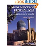 Monuments of Central Asia: A Guide to the Archaeology, Art and Architecture of Turkestan