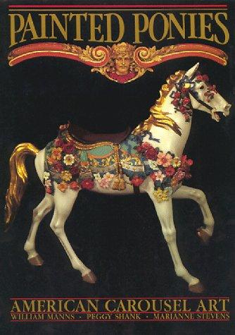 Painted Ponies: American Carousel Art