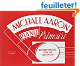 Methode De Piano Par Michael Aaron: Cours Primairae