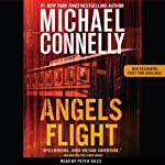 Angels Flight: A Harry Bosch Novel (       UNABRIDGED) by Michael Connelly Narrated by Peter Giles
