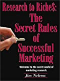 From Research to Riches: The Secret Rules of Successful Marketing