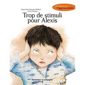 TROP DE STIMULI POUR ALEXIS -