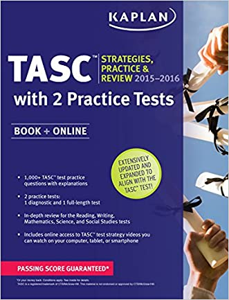 Kaplan TASC 2015-2016 Strategies, Practice, and Review with 2 Practice Tests: Book + Online + Videos + Mobile (Kaplan Test Prep)