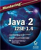 img - for Mastering Java 2, J2SE 1.4 by John Zukowski (2002) Paperback book / textbook / text book