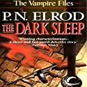 The Dark Sleep: Vampire Files, Book 8 Audiobook by P.N. Elrod Narrated by Johnny Heller