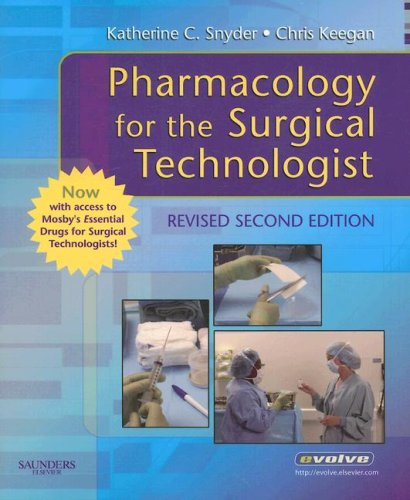 Pharmacology for the Surgical Technologist with Mosby's...