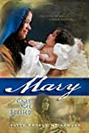 Mary: Call Me Blessed: The Story of an Unwed Mother