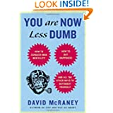 You Are Now Less Dumb: How to Conquer Mob Mentality, How to Buy Happiness, and All the Other Ways to Outsmart...
