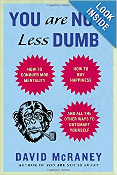You Are Now Less Dumb - David McRaney
