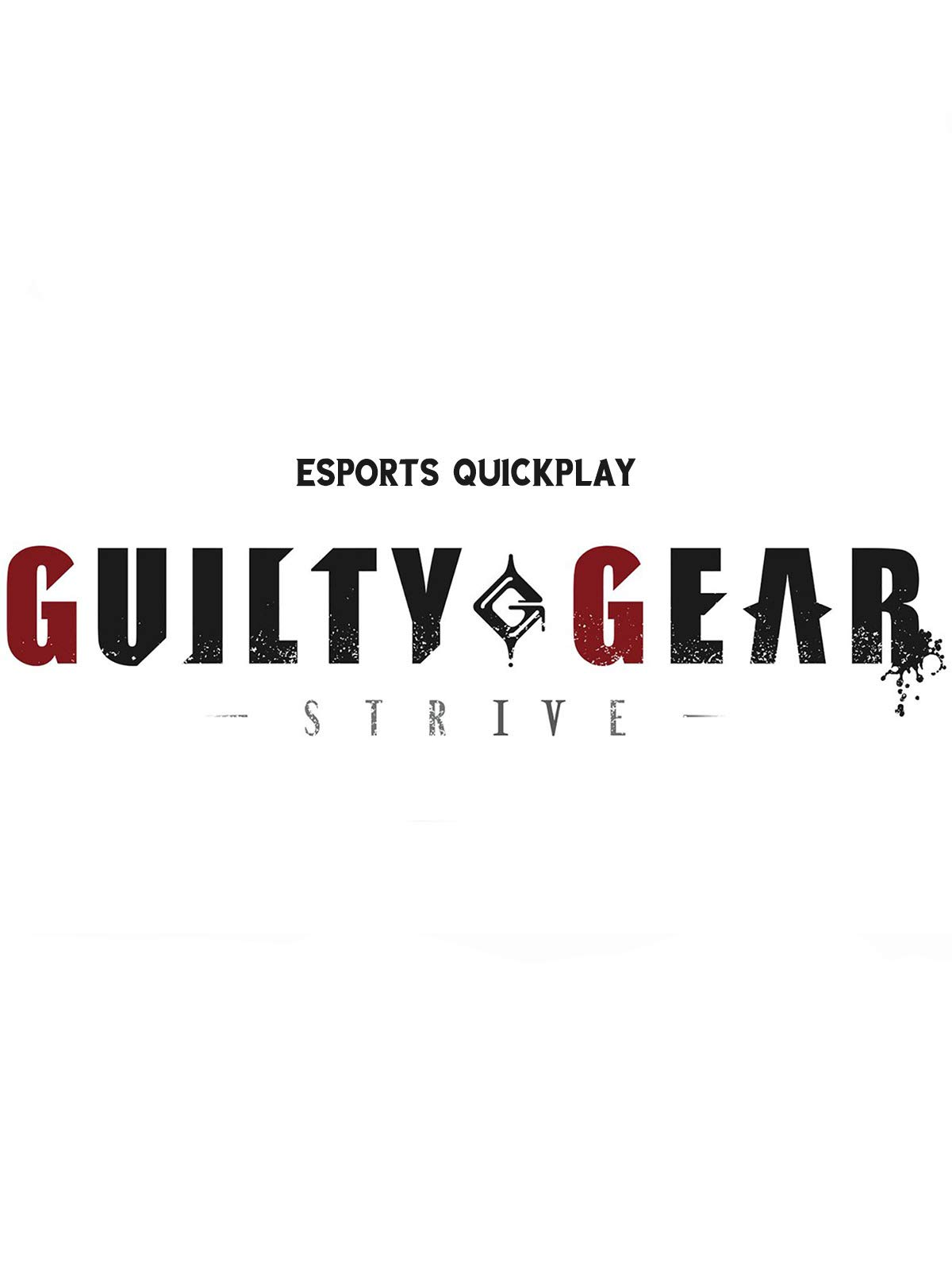 Esports Quickplay Guilty Gear Strive