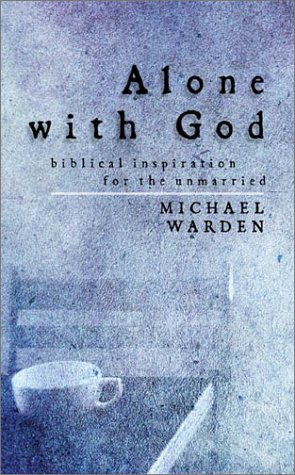 Alone with God: Biblical Inspiration for the Unmarried