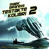 """06: Testakte Kolibri (Teil 2 Von 2)von """"Mark Brandis"""""""