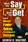 What You Say Is What You Get : How to...
