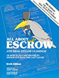 All about Escrow and Real Estate Closings: Or How to Buy the Brooklyn Bridge and Have the Last Laugh (Complete Guide to Your Real Estate Closing)